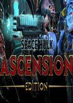 ̫�վ��ˣ�����(Space Hulk Ascension Edition)���ɼ̳����½ڰ�DLC�ƽ��