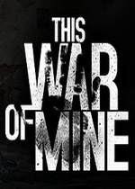 这是我的战争(This War of Mine)整合小家伙DLC汉化中文破解年度版v3.0.1