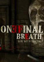 最后一次呼吸(One Final Breath)破解版