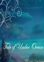 Tale of Under Ocean