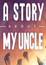 叔叔的传说(A Story About My Uncle)五国语言破解版