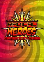 自由英雄:深红城危机(RADICAL HEROES:CRIMSON CITY CRISIS)整合7号升级档破解版v1.04b