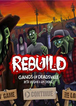 重建僵尸大�3(Rebuild:Gangs of Deadsville)PC整合�h化版v1.6.8