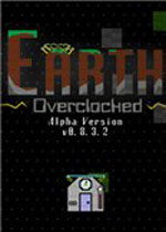 地球超频(Earth Overclocked)破解版v1.1.0.1
