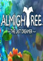 全能树:最后的梦想家(Almightree:The Last Dreamer)中文版v20160527