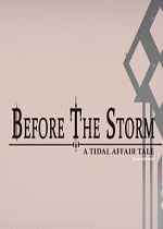 潮汐事件:暴风雨之前(Tidal Affair: Before The Storm)破解版