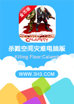 ɱ¾�ռ����ѵ��԰�(Killing Floor:Calamity)�ƽⰲ׿PC��Ұ�