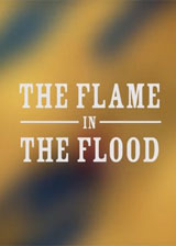 �鳱֮��(The Flame in the Flood)�����ƽ��