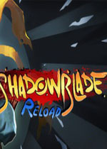 暗影之刃:再次出击(Shadow Blade: Reload)集成音乐包中文破解版