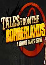 ����֮�ش�˵�����£�Tales from the Borderlands�������ƽ��