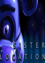 玩具熊的五夜后宫:姐妹地点(Five Nights at Freddy's:Sister Location)硬盘版