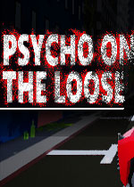 疯子刺客(Psycho on the loose)PC硬盘版