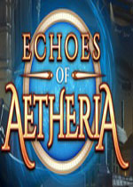 阿诶蒂里亚的回声(Echoes Of Aetheria)PC硬盘版V1.4