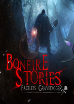 篝火夜话:无面掘墓者(Bonfire Stories - The Faceless Gravedigger)测试版