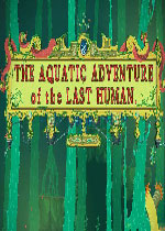 ��������ˮ������(The Aquatic Adventure of the Last Human)PCӲ�̰�v1.1.1