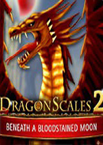 龙鳞2:血红的月下(DragonScales 2:Beneath a Bloodstained Moon)HD破解版