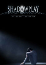 ��Ӱ֮��ڰ�����(Shadowplay:Darkness Incarnate)�������ĵ�ذ�