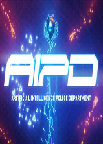 AIPD:人工智能警局(AIPD - Artificial Intelligence Police Department)PC硬盘版