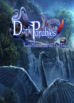 黑暗寓言11:天鹅公主与迪亚之树(Dark Parables 11: Swan Princess and the Dire Tree)典藏版