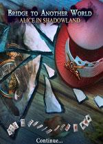 ͨ����һ������3:��Ӱ�еİ���˿(Bridge to Another World 3: Alice in Shadowland)����