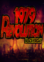 1979革命:黑色星期五(1979 Revolution:Black Friday)破解版