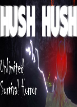 ���Ȼ��ܣ��޾����ڵĿֲ�(Hush Hush Unlimited Survival Horror)�ƽ��