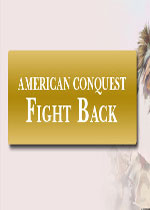 征服美洲:反击(American Conquest: Fight Back)破解版
