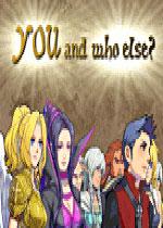 你...还有谁?(YOU... AND WHO ELSE?)破解版