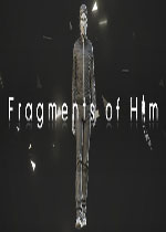 他的碎片(Fragments of Him)破解版
