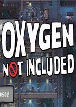 氧气不足(Oxygen Not Included)破解版
