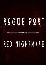 �����ۿڣ���ɫ��ħ(Rogue Port - Red Nightmare)PCӲ�̰�