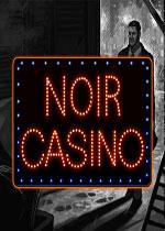 黑暗赌场(Noir Casino)PC硬盘版