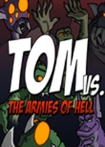 汤姆大战地狱军团(Tom vs. The Armies of Hell)破解版