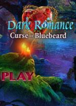 暗黑情缘5:蓝胡子之咒(Dark Romance 5: Curse of Bluebeard)测试版