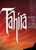 塔海拉:星界帝国的回声(Tahira:Echoes of the Astral Empire)硬盘版v1.1.05