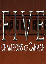 五:迦南的冠军(FIVE: Champions of Canaan)PC硬盘版