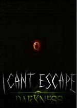 无法逃脱:黑暗(I Cant Escape: Darkness)PC破解版