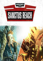 战锤40K:神圣军团(Warhammer 40,000: Sanctus Reach)PC破解版