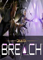 杀出重围:缺口(Deus Ex: Breach)steam正版分流