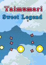 Taimumari: Sweet Legend
