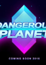 危险行星(Dangerous Planet)PC硬盘版