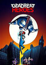 无差英雄(Deadbeat Heroes)免安装绿色破解版