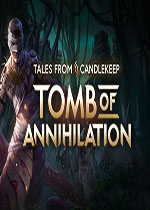 烛堡故事:毁灭之墓(Tales from Candlekeep: Tomb of Annihilation)v1.07PC破解版