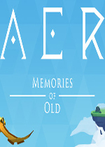 AER古老的回忆(AER Memories of Old)中文版v1.0.4.1