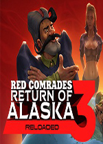 红色联盟3:重返阿拉斯加(Red Comrades 3: Return of Alaska. Reloaded)破解硬盘版