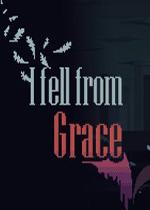 我���雅中跌落(I fell from Grace)破解硬�P版v20180501
