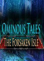 不祥传说:被遗忘的小岛(Ominous Tales: The Forsaken Isle)PC硬盘版