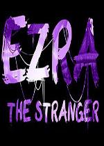EZRA:陌生人(EZRA: The Stranger)PC硬盘版