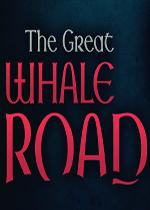 大鲸鱼之路(The Great Whale Road)PC硬盘版