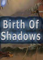 阴影的诞生(Birth of Shadows)PC硬盘版